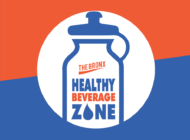 The Healthy Beverage Zone (HBZ) Seeks to Make the Healthy Beverage Choice the Easy Choice for Bronx Residents