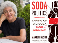 Interview with Marion Nestle, Advocate and Author: Soda Politics