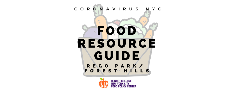 Coronavirus NYC Food Resource Guide: Rego Park and Forest HillsNYC Food  Policy Center
